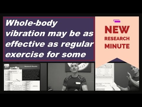 Whole body vibration is as effective as regular exercise.
